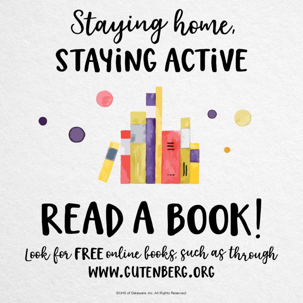 Staying home staying active -- Read a book. Look for free online books, such as through www.gutenberg.org