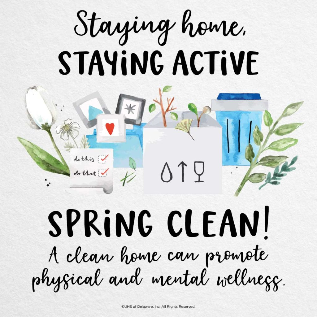 Staying home staying active -- spring clean. A clean house can promote physical and mental wellness